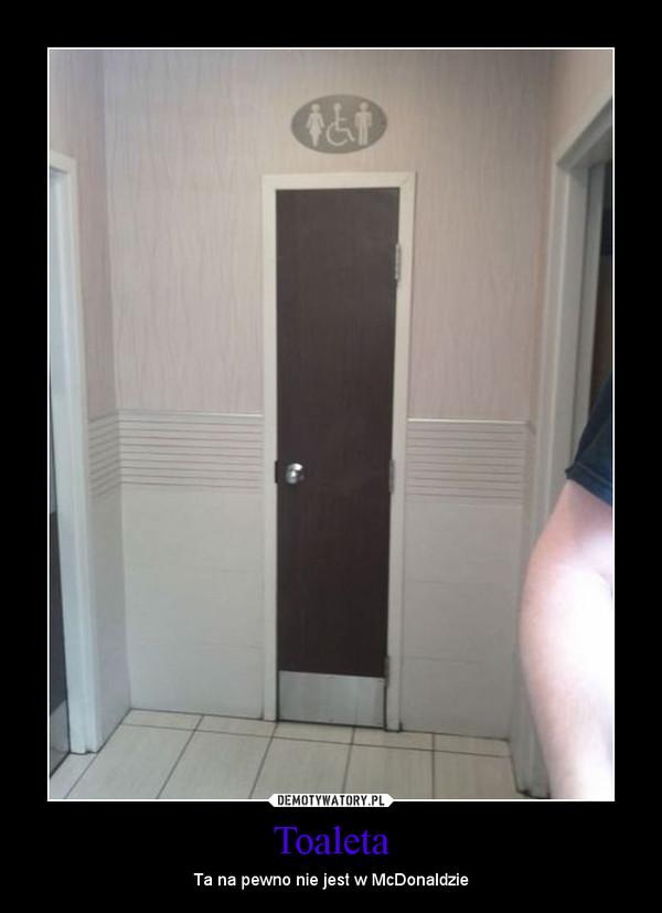 Toaleta – Ta na pewno nie jest w McDonaldzie