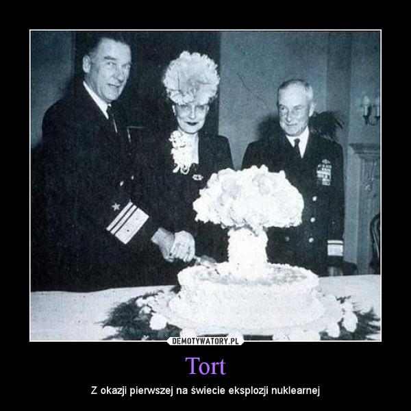 Tort – Z okazji pierwszej na świecie eksplozji nuklearnej