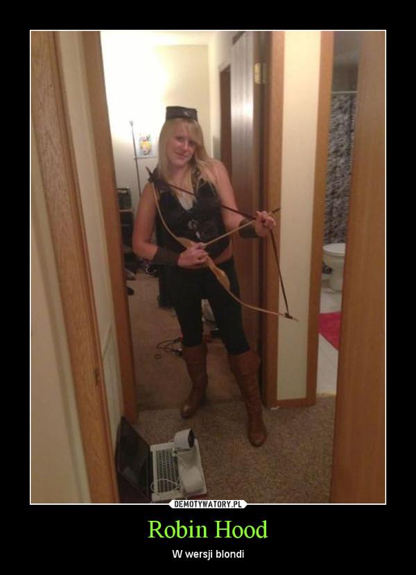 Robin Hood – W wersji blondi