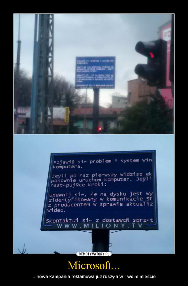Microsoft... – ...nowa kampania reklamowa już ruszyła w Twoim mieście