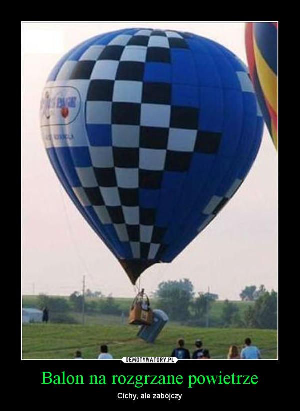 Balon na rozgrzane powietrze – Cichy, ale zabójczy