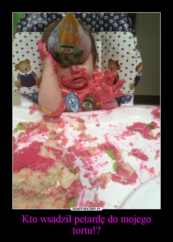 Kto wsadził petardę do mojego tortu!? –