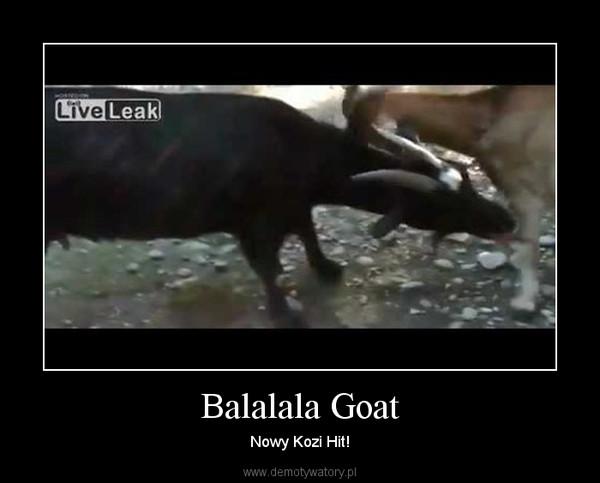 Balalala Goat – Nowy Kozi Hit!