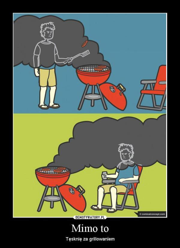 Mimo to – Tęsknię za grillowaniem