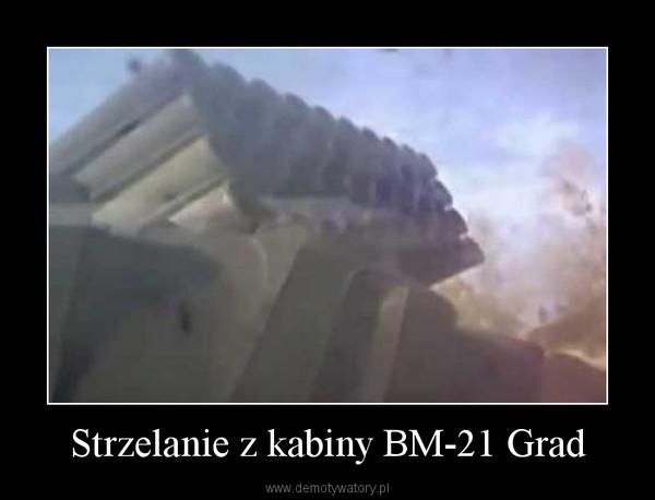 Strzelanie z kabiny BM-21 Grad –