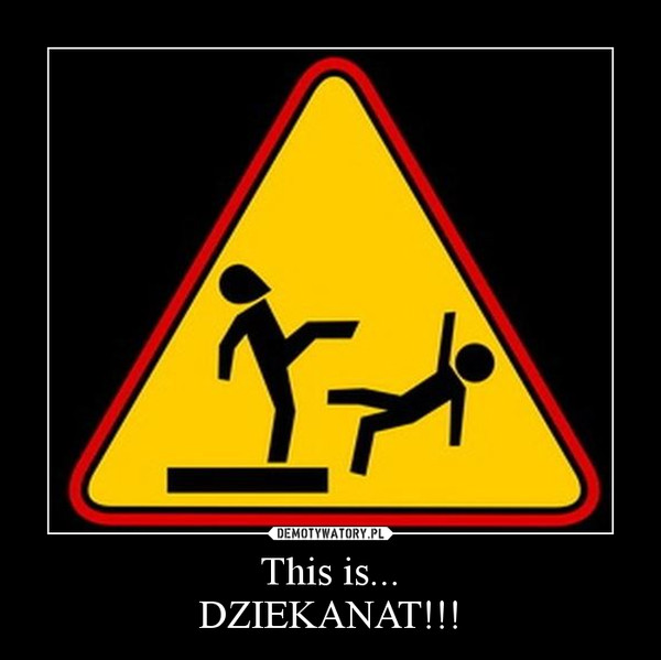 This is...DZIEKANAT!!! –