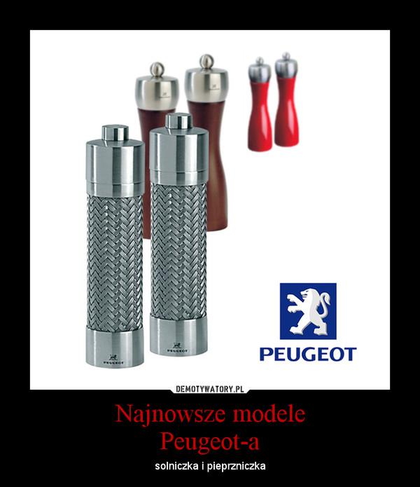 Najnowsze modelePeugeot-a – solniczka i pieprzniczka