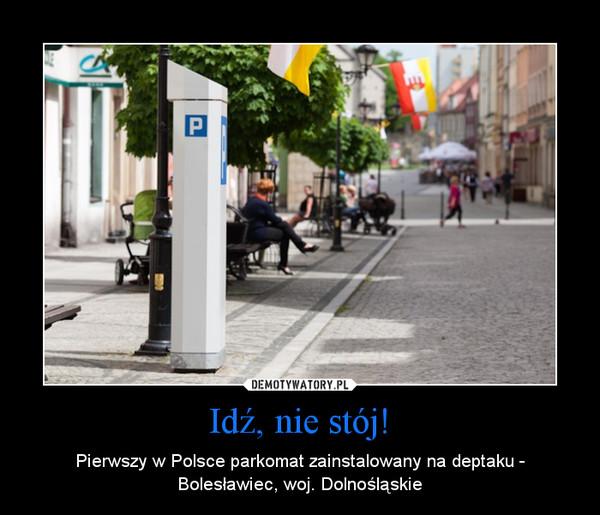 Idź, nie stój! – Pierwszy w Polsce parkomat zainstalowany na deptaku - Bolesławiec, woj. Dolnośląskie
