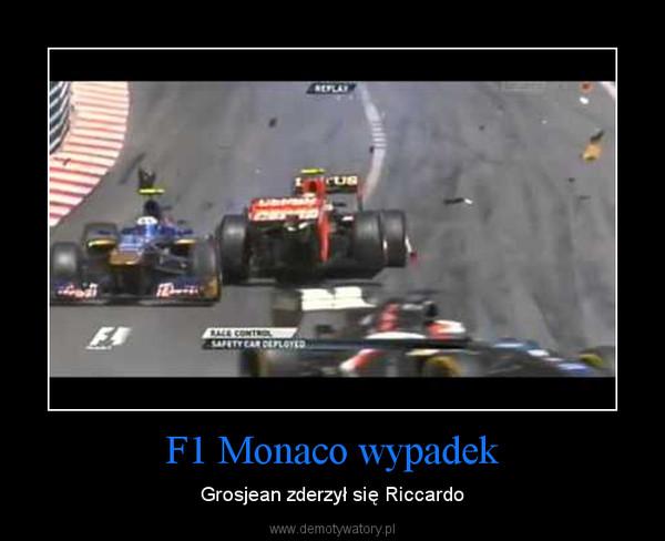 F1 Monaco wypadek – Grosjean zderzył się Riccardo