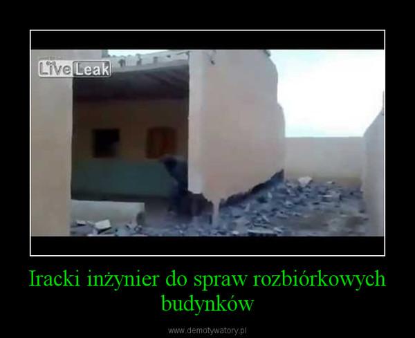 Iracki inżynier do spraw rozbiórkowych budynków –