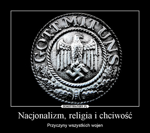 Nacjonalizm, religia i chciwość