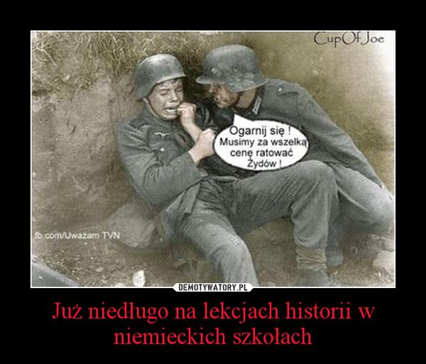 Już niedługo na lekcjach historii w niemieckich szkołach –