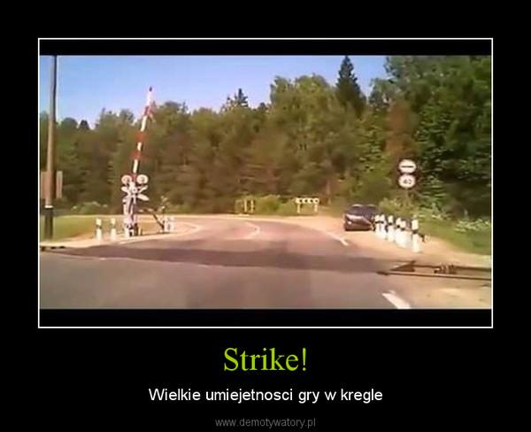 Strike! – Wielkie umiejetnosci gry w kregle