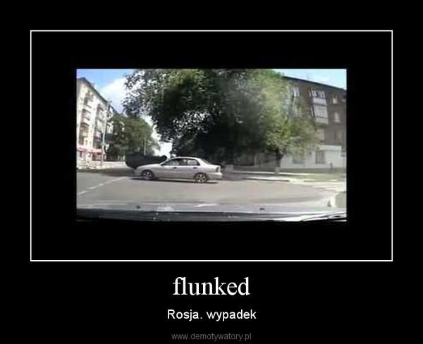flunked – Rosja. wypadek