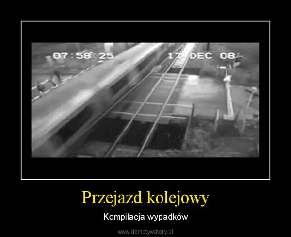 Przejazd kolejowy – Kompilacja wypadków