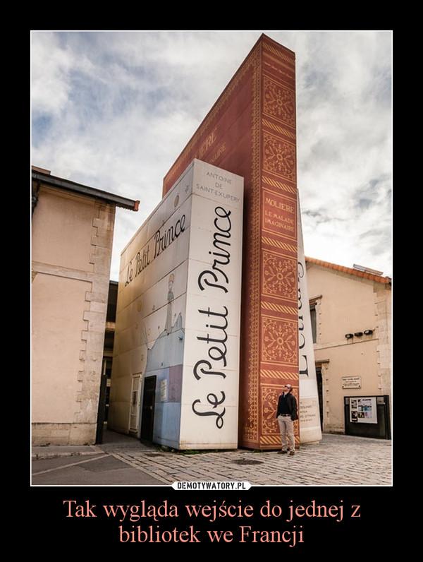Tak wygląda wejście do jednej z bibliotek we Francji –