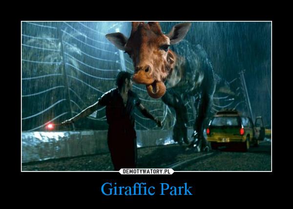 Giraffic Park –