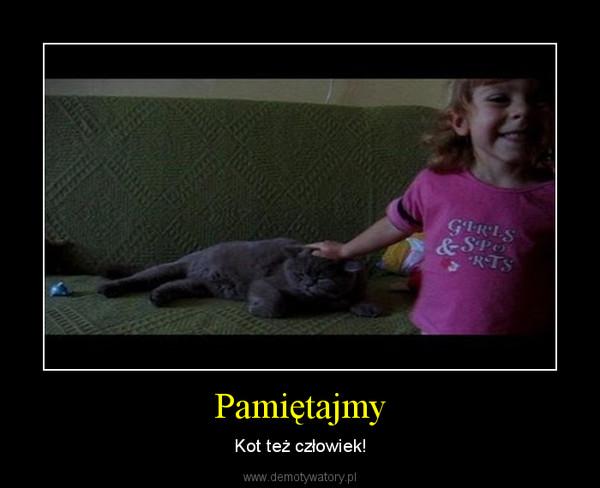 Pamiętajmy – Kot też człowiek!