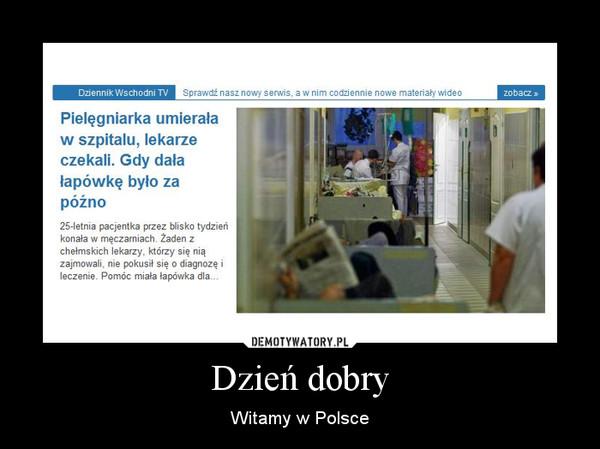 Dzień dobry – Witamy w Polsce