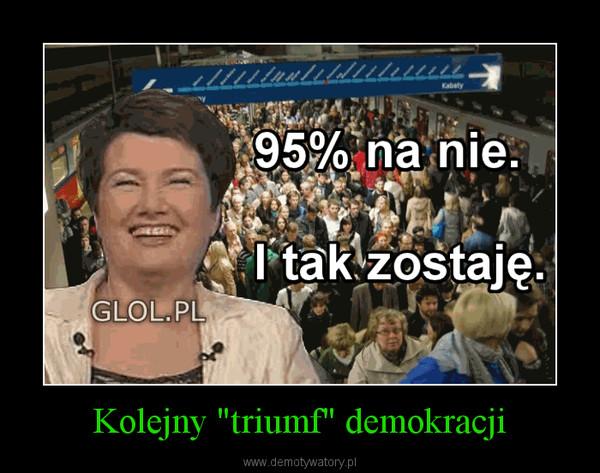 """Kolejny """"triumf"""" demokracji –"""