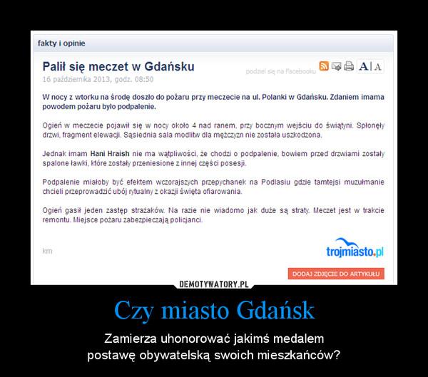 Czy miasto Gdańsk – Zamierza uhonorować jakimś medalempostawę obywatelską swoich mieszkańców?
