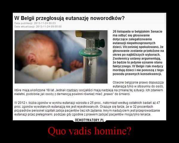 Quo vadis homine? –