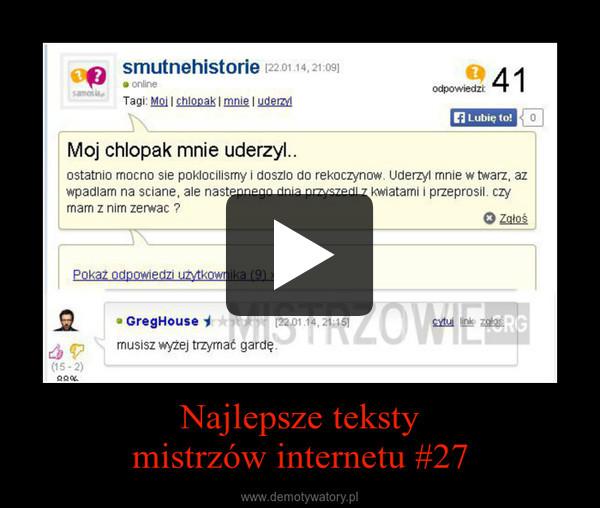 Najlepsze tekstymistrzów internetu #27 –