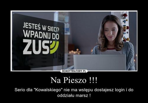 Na Pieszo !!!