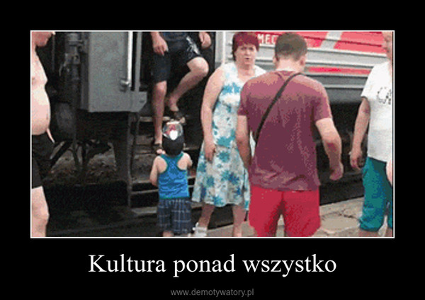 Kultura ponad wszystko –