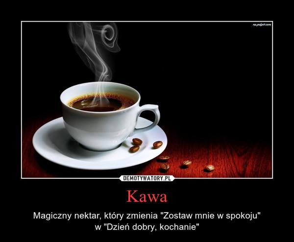 """Kawa – Magiczny nektar, który zmienia """"Zostaw mnie w spokoju""""w """"Dzień dobry, kochanie"""""""