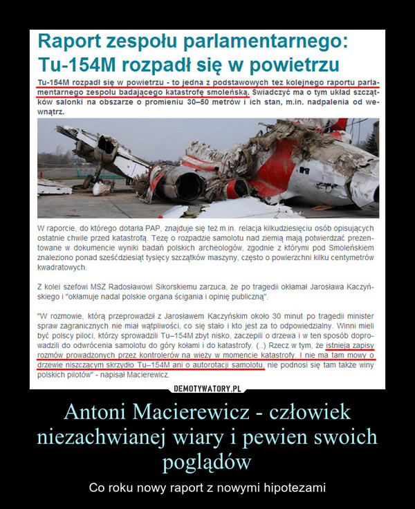 Antoni Macierewicz - człowiek niezachwianej wiary i pewien swoich poglądów – Co roku nowy raport z nowymi hipotezami