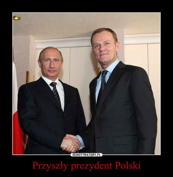 Przyszły prezydent Polski –