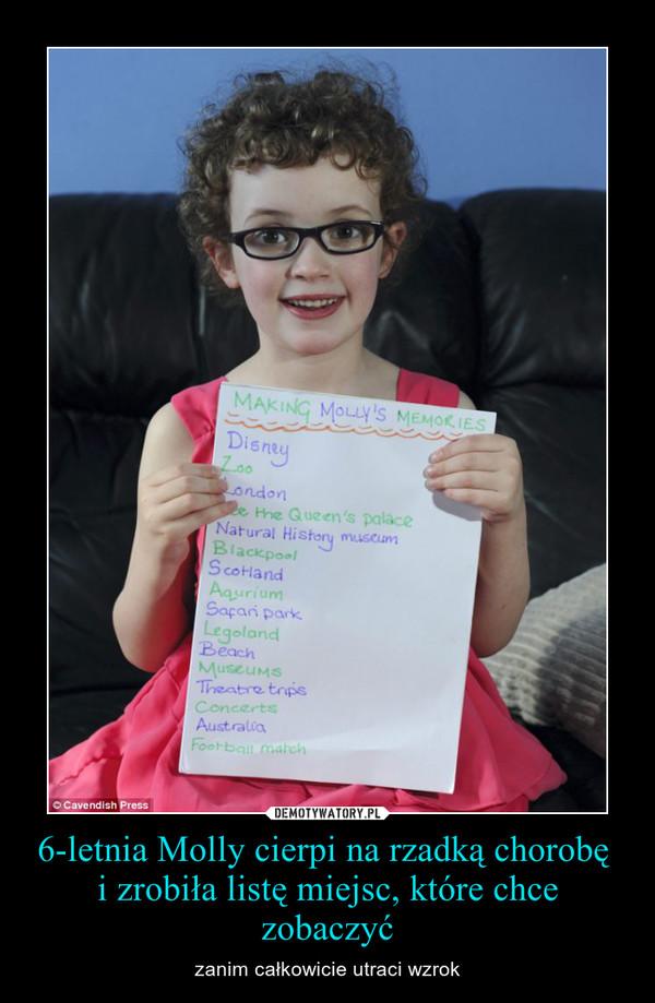 6-letnia Molly cierpi na rzadką chorobę i zrobiła listę miejsc, które chce zobaczyć – zanim całkowicie utraci wzrok