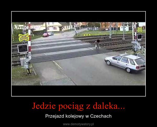 Jedzie pociąg z daleka... – Przejazd kolejowy w Czechach