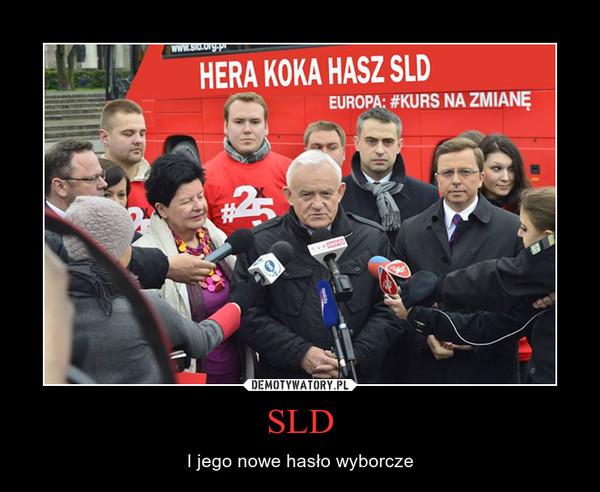 SLD – I jego nowe hasło wyborcze