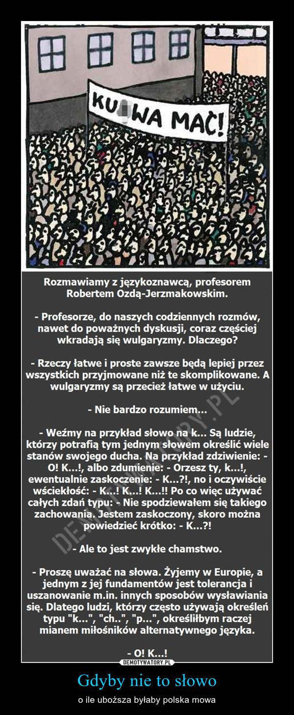 Gdyby nie to słowo – o ile uboższa byłaby polska mowa