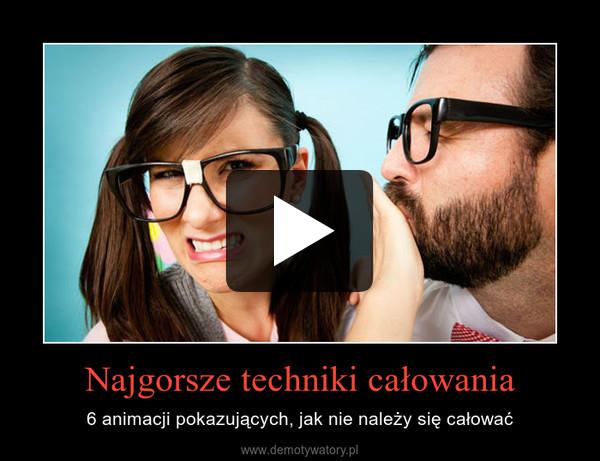Najgorsze techniki całowania – 6 animacji pokazujących, jak nie należy się całować