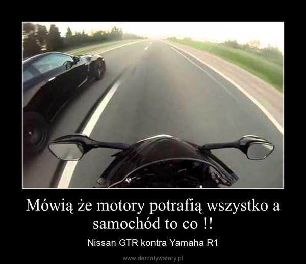 Mówią że motory potrafią wszystko a samochód to co !! – Nissan GTR kontra Yamaha R1