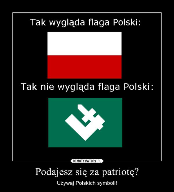 Podajesz się za patriotę? – Używaj Polskich symboli!