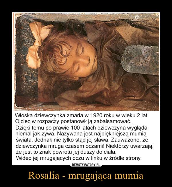 Rosalia - mrugająca mumia –