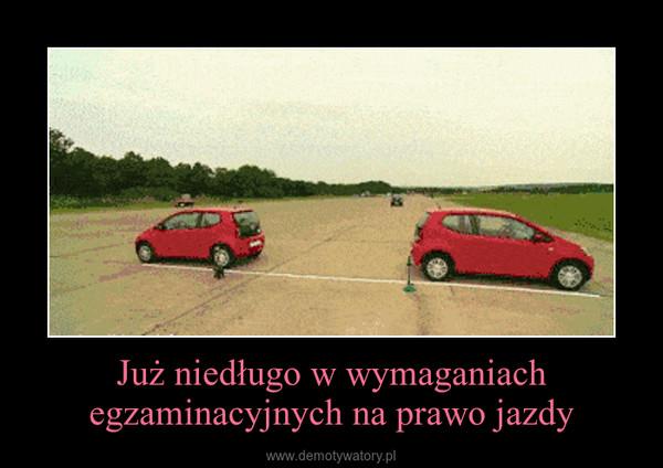 Już niedługo w wymaganiach egzaminacyjnych na prawo jazdy –