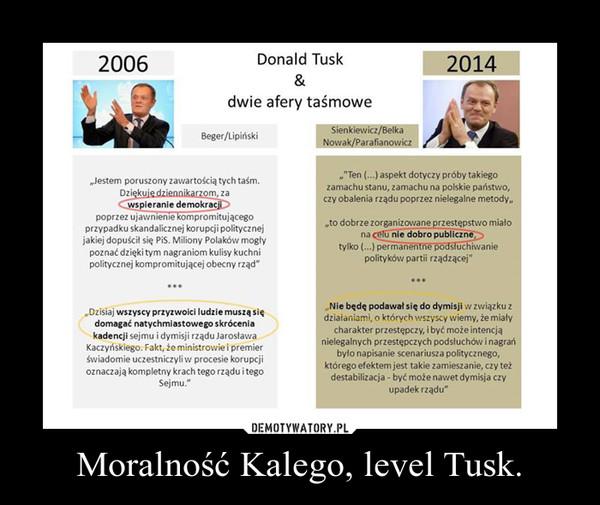Moralność Kalego, level Tusk. –