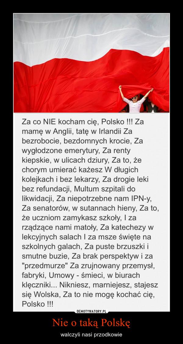 Nie o taką Polskę – walczyli nasi przodkowie