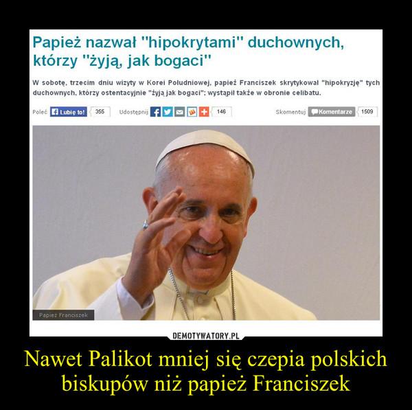 Nawet Palikot mniej się czepia polskich biskupów niż papież Franciszek –