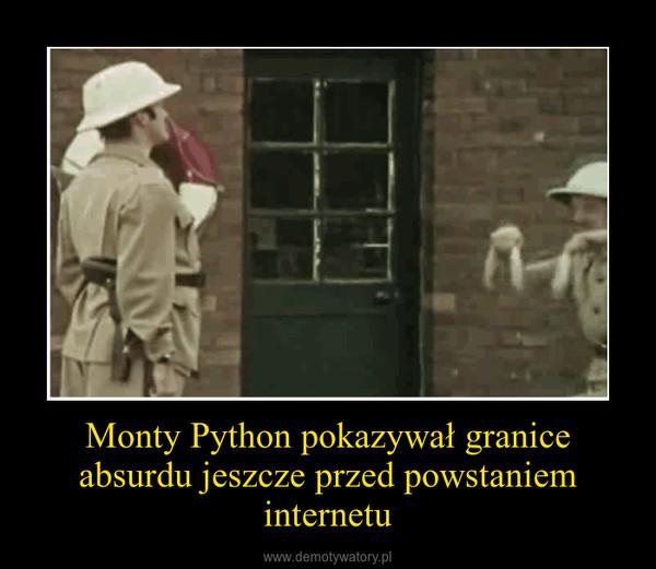 Monty Python pokazywał granice absurdu jeszcze przed powstaniem internetu –