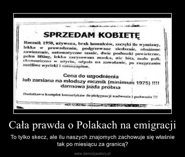 Cała prawda o Polakach na emigracji – To tylko skecz, ale ilu naszych znajomych zachowuje się właśnie tak po miesiącu za granicą?