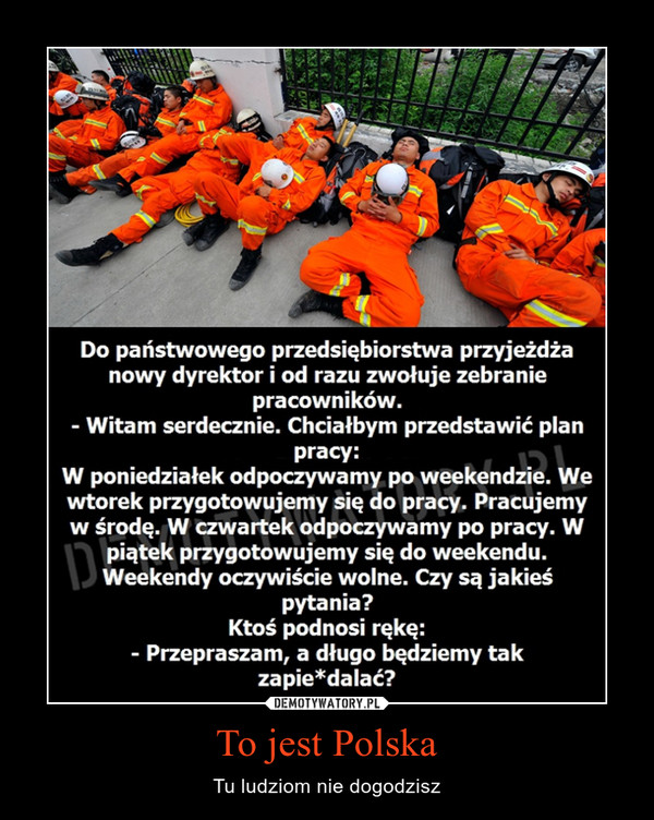 To jest Polska – Tu ludziom nie dogodzisz