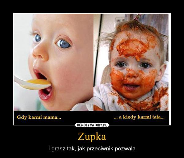 Zupka – I grasz tak, jak przeciwnik pozwala