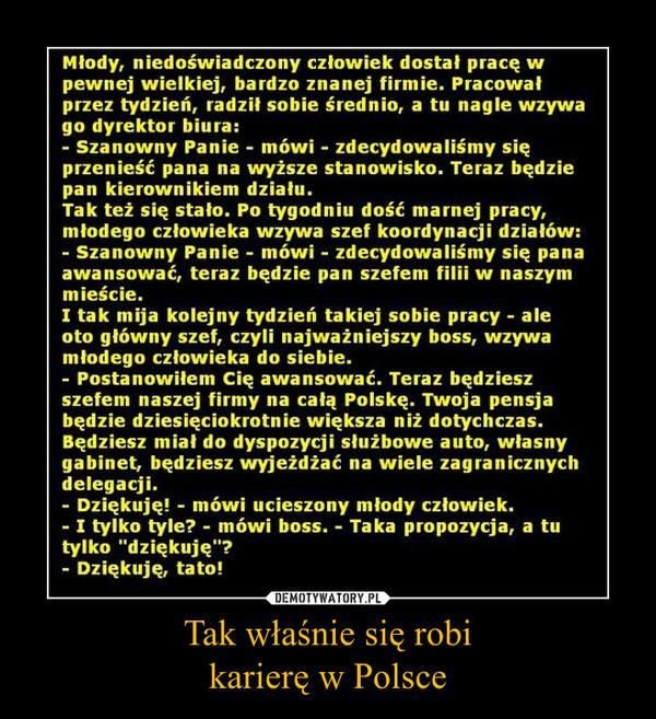 Tak właśnie się robikarierę w Polsce –