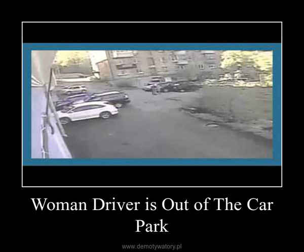 Woman Driver is Out of The Car Park –